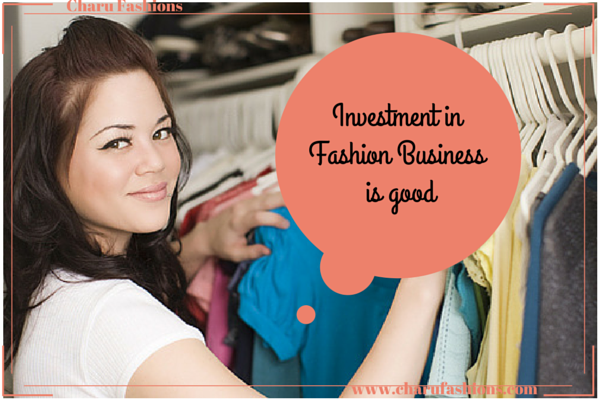 Investment in Fashion Business | Charu Fashions
