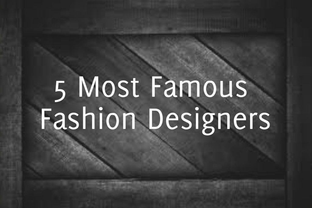 Top Fashion Designers