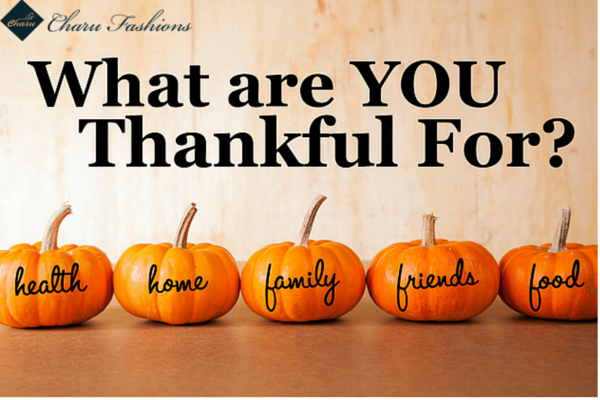 What Are You Thankful For | Charu Fashions