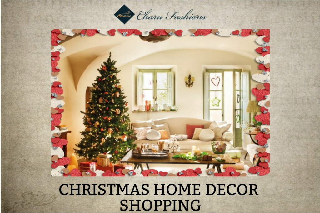 Christmas Home Decor Shopping | Charu Fashions