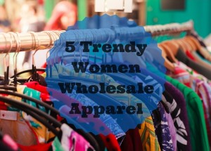 5 Trendy Women Wholesale Fashion Apparel - Charu Fashions