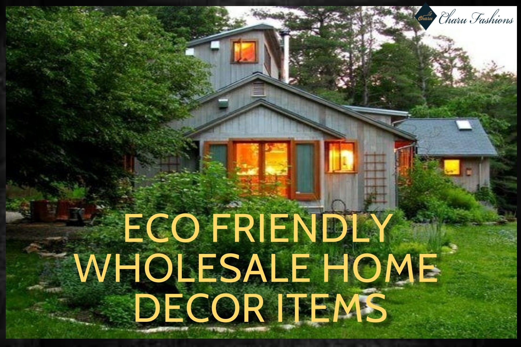 Eco friendly wholesale home decor ideas charu fashions for Wholesale home decor