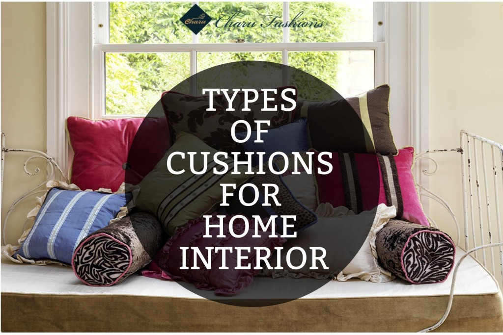 Types of cushions | Charu Fashions