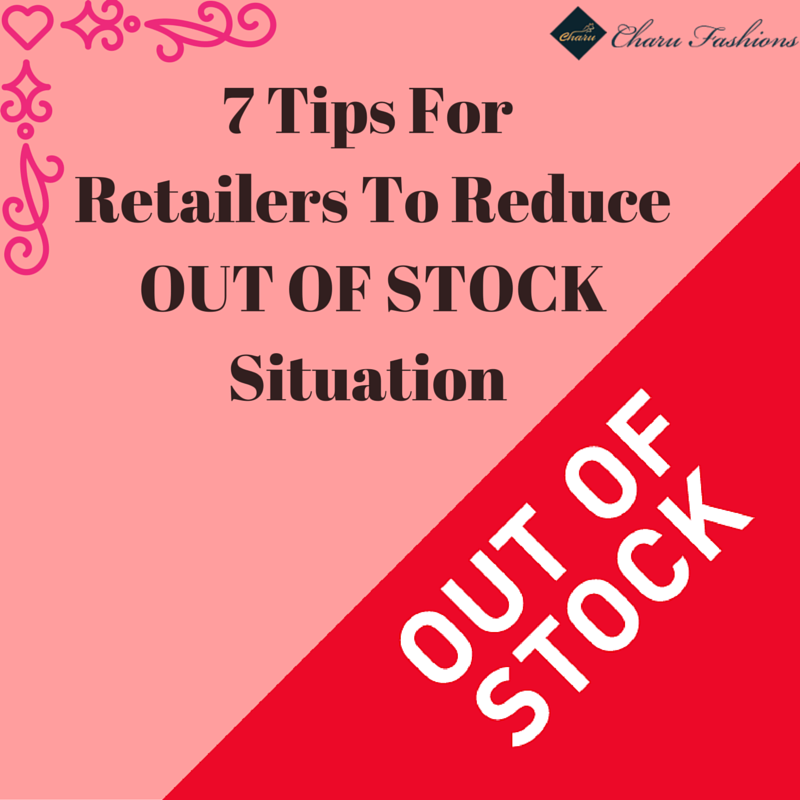 7 Tips For Retailers To Reduce OUT OF STOCK Situation Charu Fashions