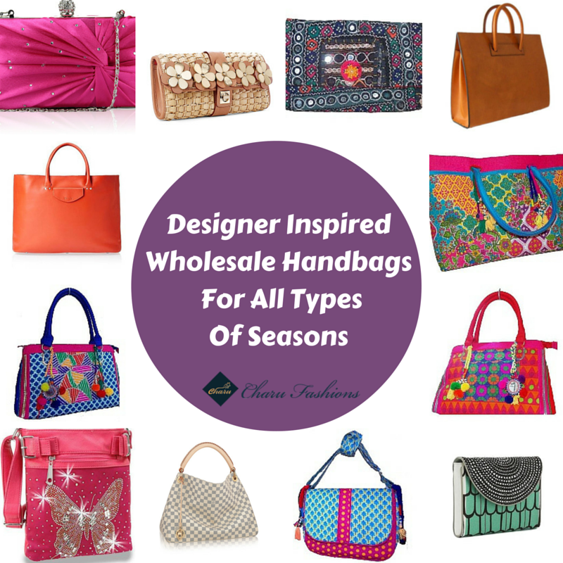 Designer Inspired Wholesale Handbags For All Types Of Seasons - Charu Fashions