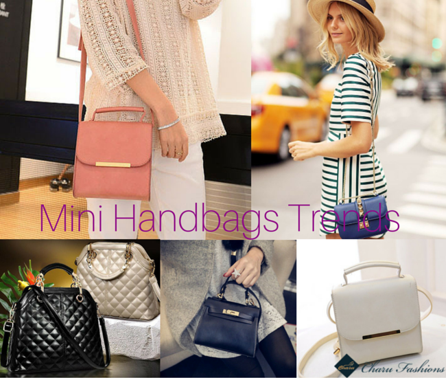 Mini handbags trends - Charu Fashions
