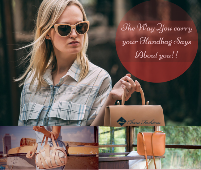 The Way You carry your Handbag Says About you - Charu Fashions