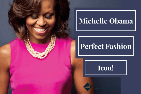Michelle Obama_ A Perfect Fashion Queen | CharuFashions
