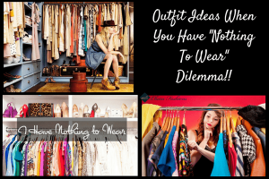 Outfit Ideas When You Have 'Nothing To Wear' Dilemma | CharuFashions