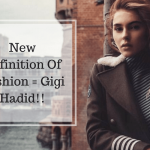 How Gigi Hadid Has Taken the Definition of Fashion to the Next Level | Charufashions